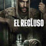 Заключенный / El Recluso 2018 смотреть латиноамериканский сериал онлайн 1