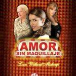 Любовь без грима / Amor sin maquillaje 2007 мексиканский сериал смотреть онлайн 1
