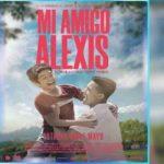 Мой друг Алексис / Mi Amigo Alexis 2019 латиноамериканский фильм онлайн 1