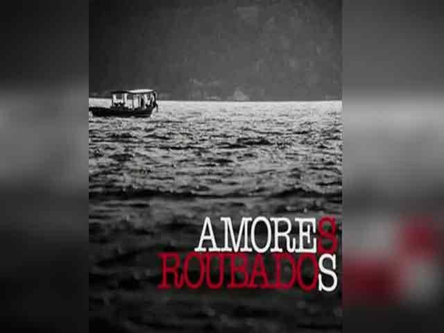 Украденная любовь / Amores Roubados 2014
